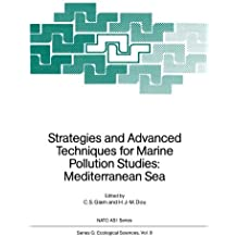 Strategies and Advanced Techniques for Marine Pollution Studies: Mediterranean Sea (Nato ASI Subseries G:) (1986-01-01)