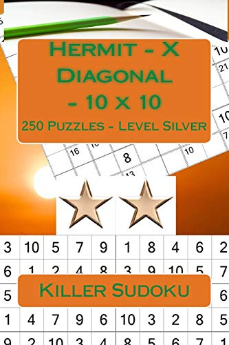 Killer Sudoku - Hermit - X Diagonal - 10 x 10 - 250 Puzzles - Level Silver: Great option to relax: Volume 17