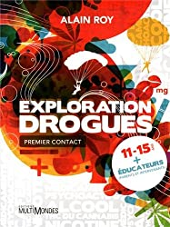 Exploration drogues