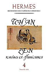 Le Tch'an (zen) : Racines et floraisons