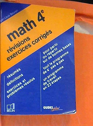 Mathématiques, 4e, révisions. Exercices corrigés