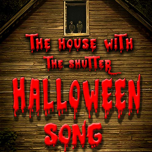 The House With the Shutter (Halloween Song)