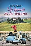 Un bonsái en la Toscana (Volumen independiente)