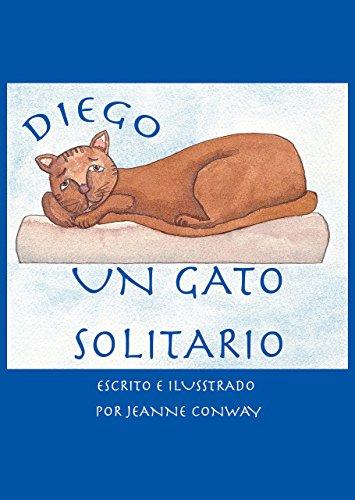 Diego, Un Gato Solitario por Jeanne Conway