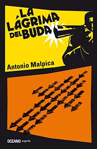 La lágrima del Buda de Antonio Malpica