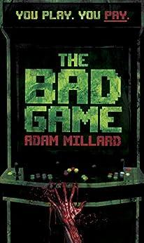 The Bad Game by [Millard, Adam]
