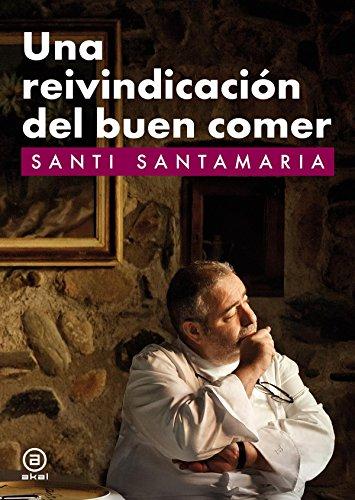 Una reivindicación del buen comer (Biblioteca gastronómica) por Santi Santamaría