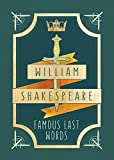William Shakespeare: Famous Last Words