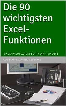 Die 90 wichtigsten Excel Funktionen von [Eckl, Alois]
