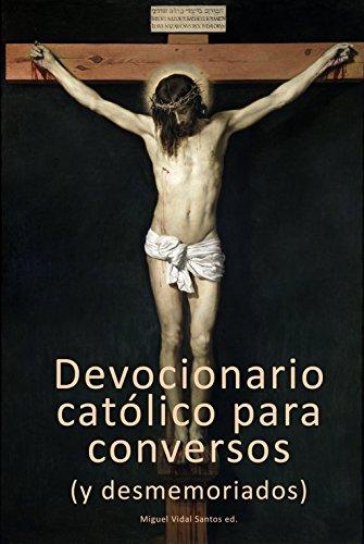 Devocionario católico para conversos (y desmemoriados) por Miguel Vidal Santos