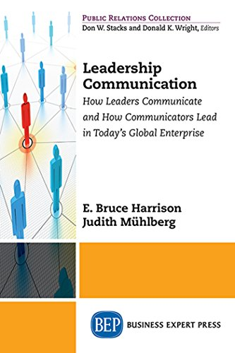 Leadership Communication: How Leaders Communicate and How Communicators Lead in the Today's Global Enterprise (Public Relations Collection) (English Edition) (Global Corporate Collections)