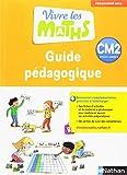 Vivre les maths CM2 cycle 3 - Guide pédagogique