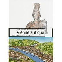 Vienne antique : Sainte-Colombe, Saint-Romain-en-Gal, Vienne (Guides archéologiques de la France)