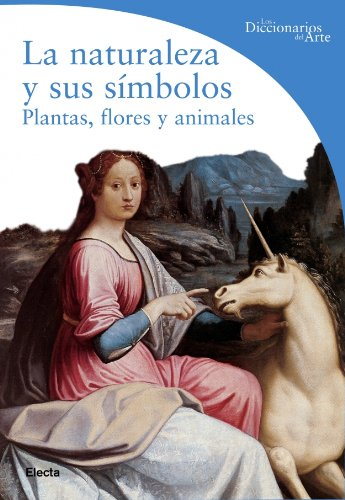 Descargar Libro Naturaleza y sus simbolos, la (Diccionarios Del Arte) de Lucia Impelluso