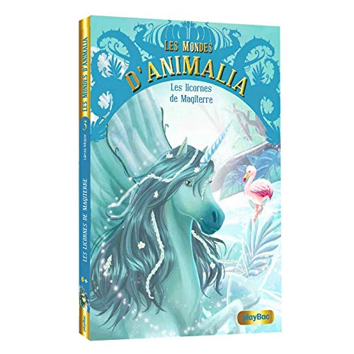 Les mondes d'Animalia (3) : Les licornes de Magiterre