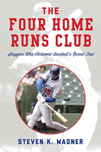The Four Home Runs Club: Sluggers Who Achieved Baseball's Rarest Feat (English Edition) por Steven K. Wagner