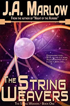 The String Weavers (The String Weavers - Book 1) by [Marlow, J.A.]