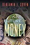 The Future of Money (English Edition)