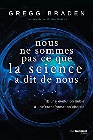 Nous ne sommes pas ce que la science à dit de nous : D'une évolution subie à une transformation cho
