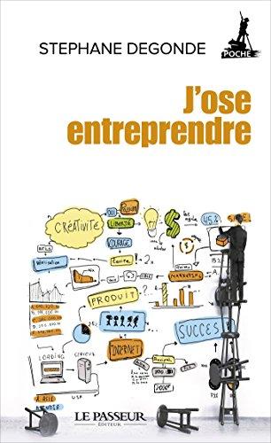 J'ose entreprendre ! (Poche) par Stephane Degonde