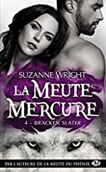 La Meute Mercure, T4 - Bracken Slater de Suzanne Wright