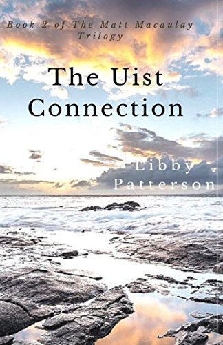 The Uist Connection: Book Two of The Matt Macaulay Trilogy