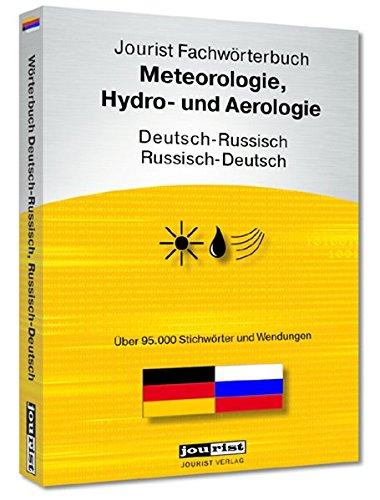 Jourist Fachwörterbuch Meteorologie, Hydro- und Aerologie Russisch-Deutsch, Deutsch-Russisch