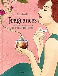Fragrances - La création d'un parfum