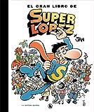 El gran libro de Superlópez (Bruguera Clásica)