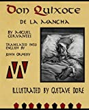 Don Quixote de la Mancha by Miguel Cervantes: Illustrate by Gustave Dore, translated by John Ormsby