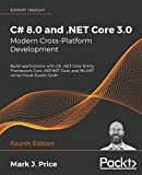 C# 8.0 and .NET Core 3.0 - Modern Cross-Platform Development: Build applications with C#, .NET Core, Entity Framework Core, ASP.NET Core, and ML.NET using Visual Studio Code, 4th Edition