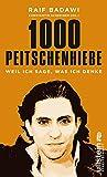 1000 Peitschenhiebe: Weil ich sage, was ich denke von Raif Badawi
