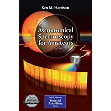 Astronomical Spectroscopy For Amateurs (Patrick Moore'S Practical Astronomy Series) (The Patrick Moore Practical Astronomy Series)