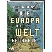 Wie Europa die Welt eroberte