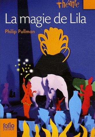 La magie de Lila par Philip Pullman