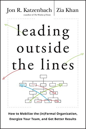 leading-outside-the-lines-how-to-mobilize-the-informal-organization-energize-your-team-and-get-bette