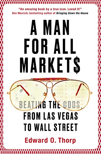 a-man-for-all-markets-beating-the-odds-from-las-vegas-to-wall-street