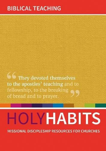 Holy Habits: Biblical Teaching: Missional discipleship resources for churches