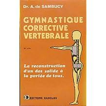 Gymnastique corrective vertebrale : musculation des dos faibles, mouvements interdits aux rhumatisan