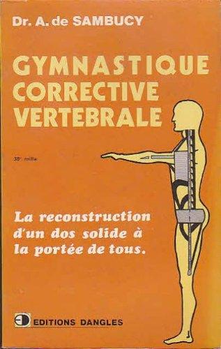 Gymnastique corrective vertebrale : musculation des dos faibles, mouvements interdits aux rhumatisan par Sambucy de