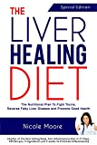 THE LIVER HEALING DIET: The Nutritional Plan to Fight Toxins, Reverse Fatty Liver Disease and Promote Good Health (English Edition)