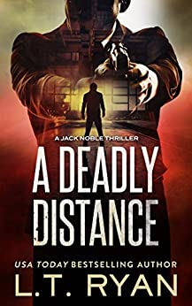 A Deadly Distance (Jack Noble #2) by [Ryan, L.T.]