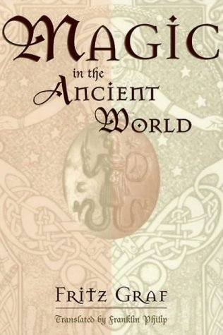 Magic in the Ancient World (Revealing Antiquity, No. 10) by Fritz Graf (1999-10-15)