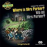 Where is Mrs Parker? - Wo ist Mrs Parker? - Hörbuch (2 Audio-CDs mit Begleitheft) (Hörbücher Krimis für Kids)