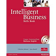 Intelligent Business Upper-Intermediate. Skills Book and CD-ROM Pack (Intelligent Business S)