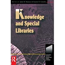 Knowledge and Special Libraries (Resources for the Knowledge-Based Economy) by Suzanne Connolly (1998-12-31)