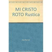 MI CRISTO ROTO Rustica