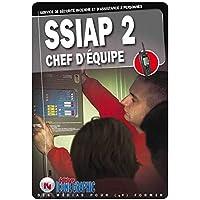 Livre SSIAP2 - Service de Sécurité Incendie et d'Assistance à Personnes - Chef d'équipe