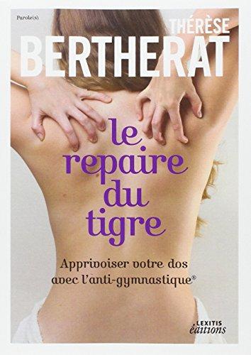 Le repaire du tigre, apprivoiser votre dos avec l'anti-gymnastique