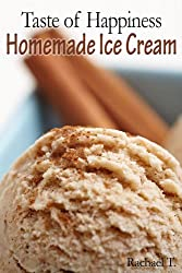 Taste of Happiness - Homemade Ice Cream (English Edition)
